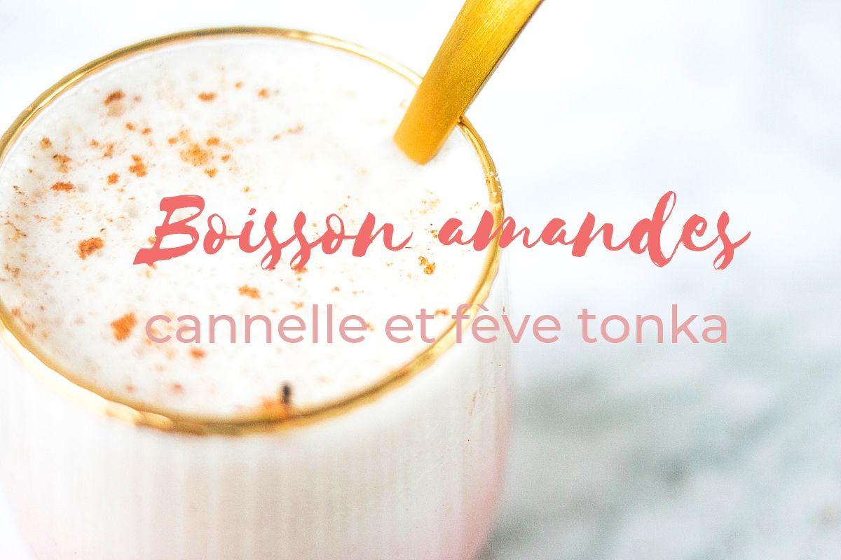boisson amandes cannelle fève tonka